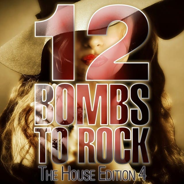 12 Bombs To Rock - The House Edition 4