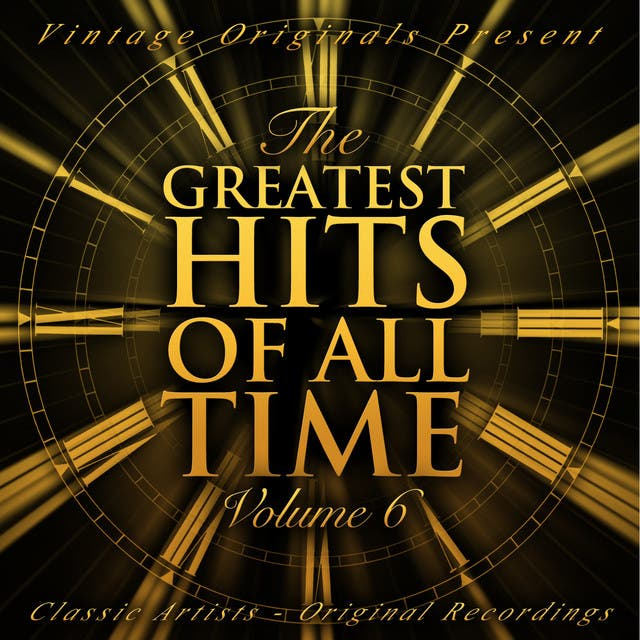 Vintage Originals Present - The Greatest Hits Of All Time, Vol. 06