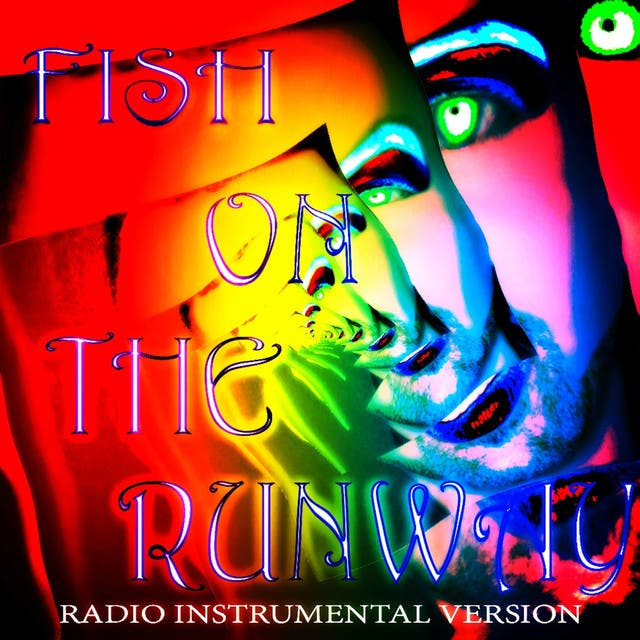 Fish On The Runway (Radio Instrumental Version)