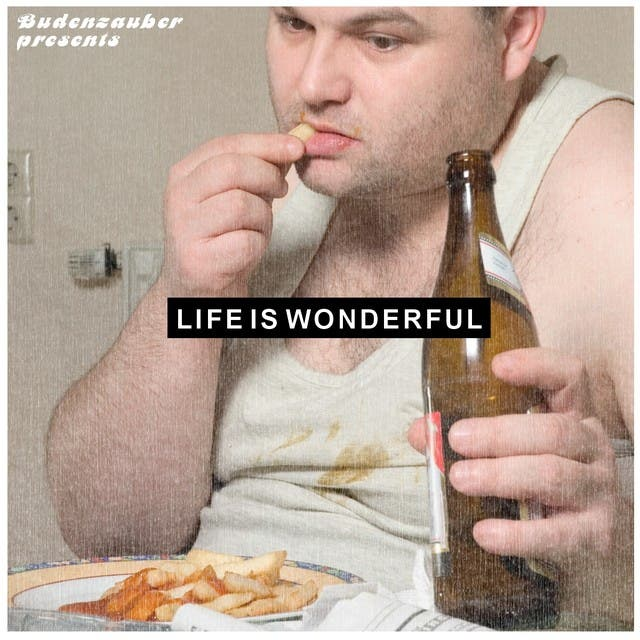 Budenzauber Pres. Life Is Wonderful - Minimal Tech-House Edition