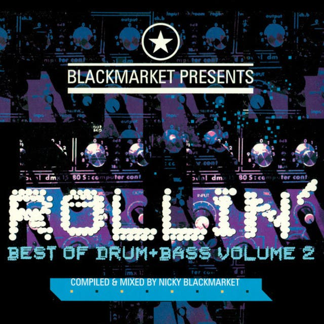 Blackmarket Presents Rollin' - Best Of Drum & Bass - Volume 2