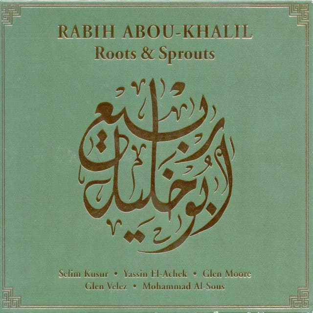 Abou-Khalil, Rabih: Roots And Sprouts