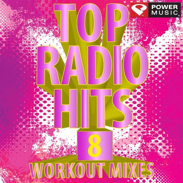Top Radio Hits 8 Workout Mixes