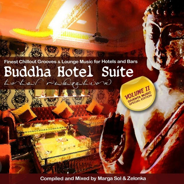 Buddha Hotel Suite II (Finest Buddha Chillout Grooves & Lounge Music For Hotels And Bars)