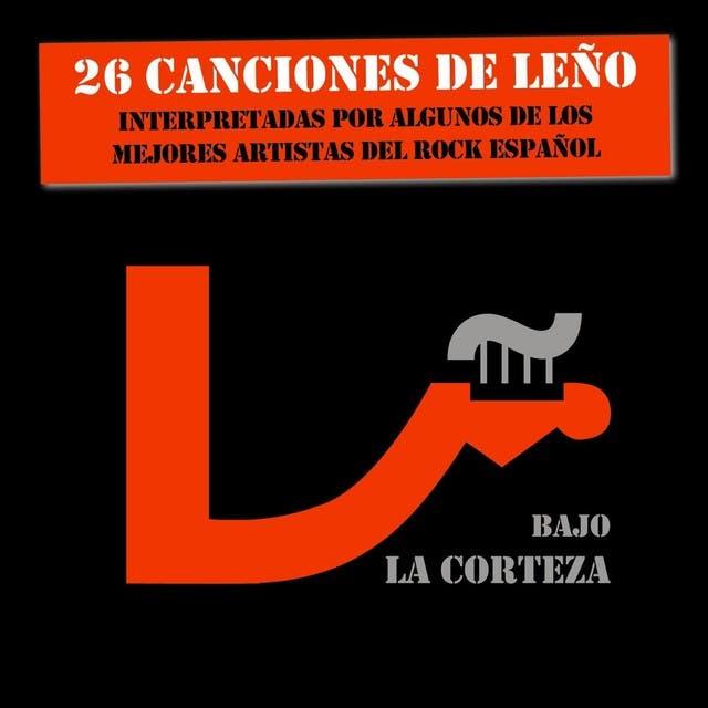 Bajo La Corteza (26 Canciones De Leño)