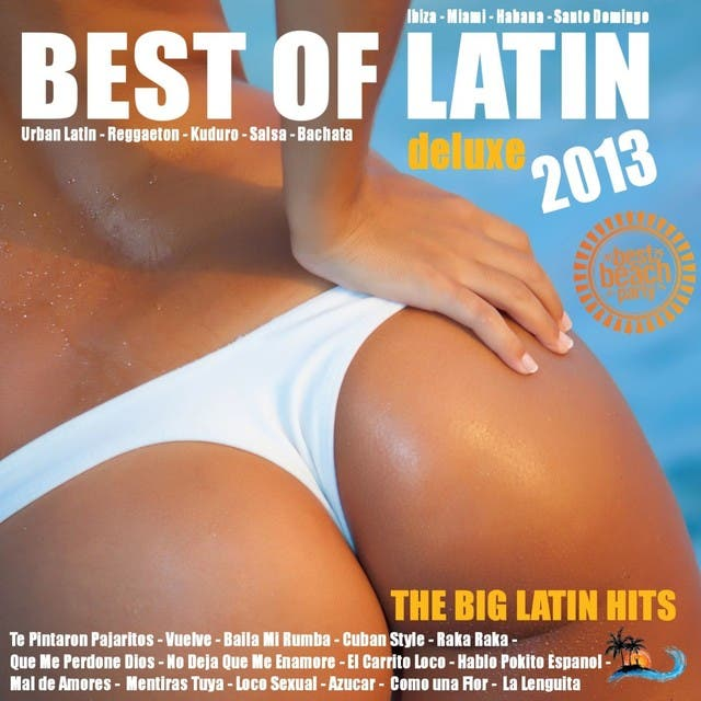 Best Of Latin 2013 Deluxe Edition (Urban Latin, Merengue, Kuduro, Reggaeton, Mambo, Cubaton, Dembow)