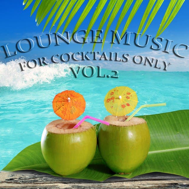 Lounge Music, For Cocktails Only, Vol. 2 (Down And Uptempo Lounge Pearls)