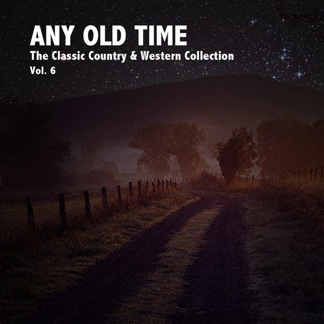 Any Old Time, The Classic Country & Western Collection: Vol. 7