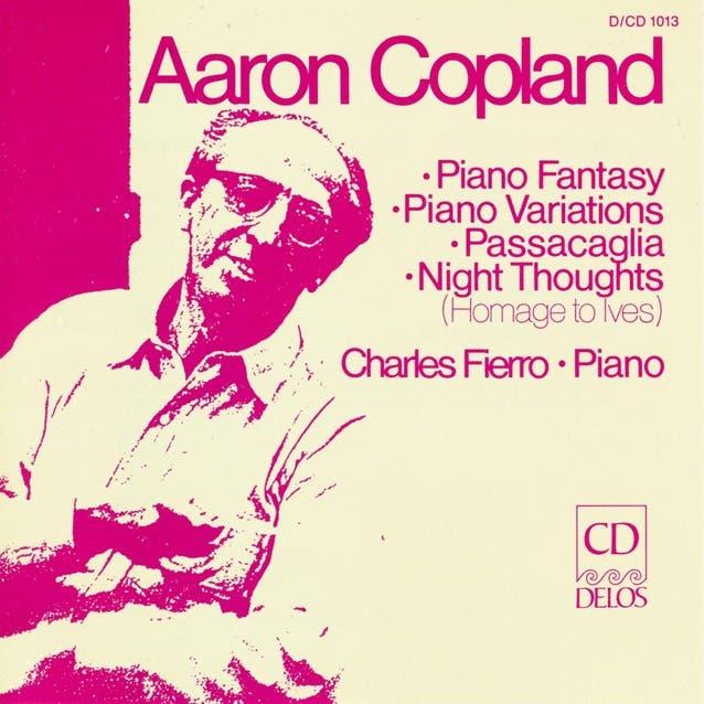 Copland, A.: Piano Fantasy / Passacaglia / Night Thoughts / Piano Variations