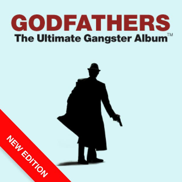 Godfathers - The Ultimate Gangster Album (New Edition)