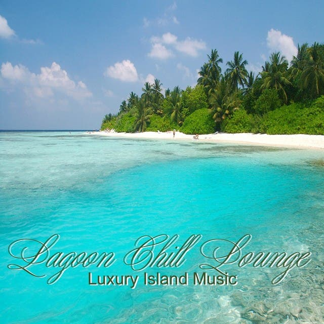 Lagoon Chill Lounge (Luxury Island Music)