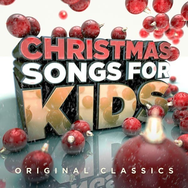 Christmas Songs For Kids - Original Classics