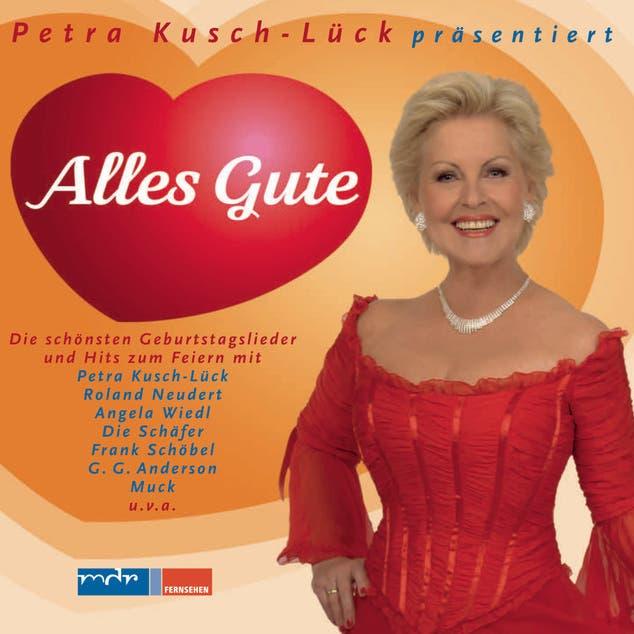 Alles Gute - Die Schönsten Geburtstagslieder Und Hits Zum Feiern (präs. Von Petra Kusch-Lück)