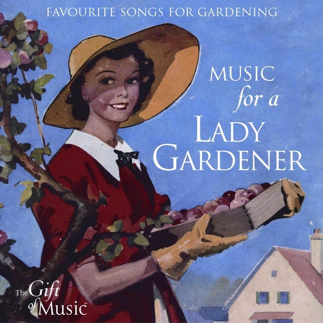 Music For A Lady Gardener (Favourite Songs For Gardening)