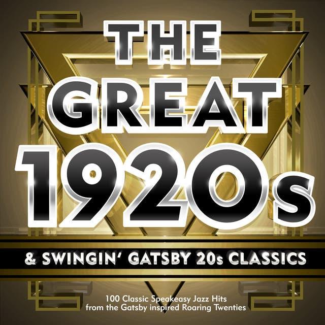 The Great 1920s & Swingin' Gatsby 20s Classics - 100 Classic Speakeasy Jazz Hits From The Gatsby Inspired Roaring Twenties