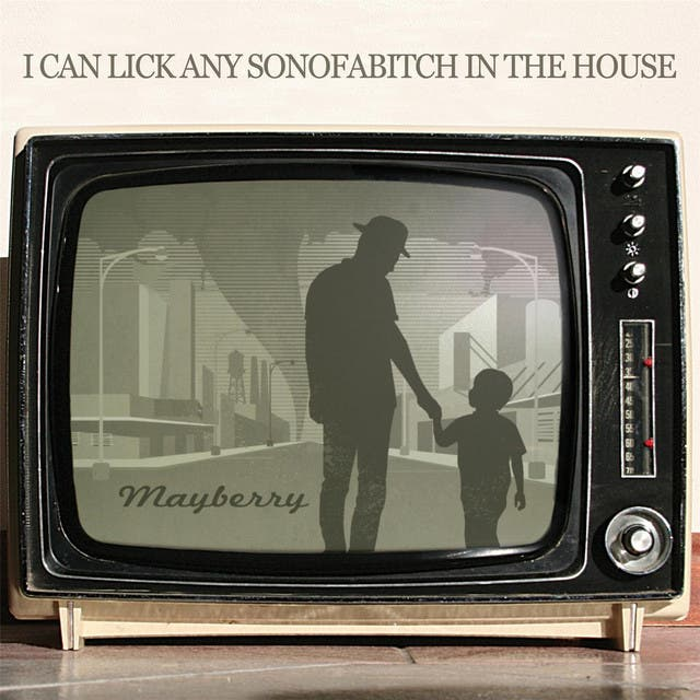 I Can Lick Any Sonofabitch In The House