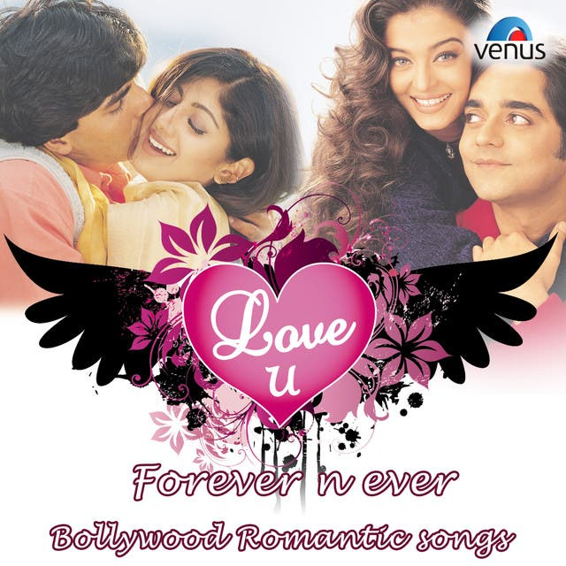 Love You For Ever N Ever Bollywood Romantic Songs