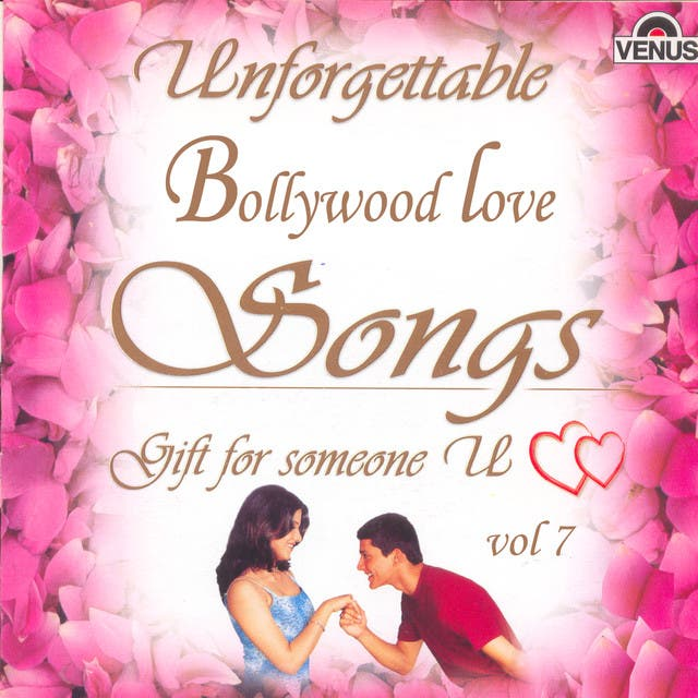 Unforgettable Bollywood Love Songs  Vol 7