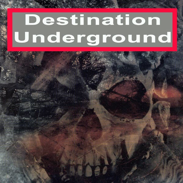 Destination Underground