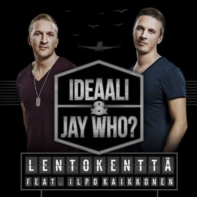 Ideaali & Jay Who?
