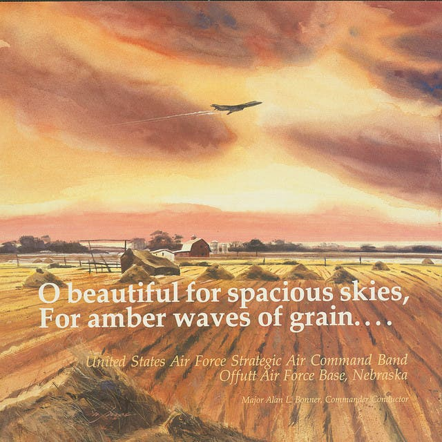 O Beautiful For Spacious Skies, For Amber Waves Of Grain...