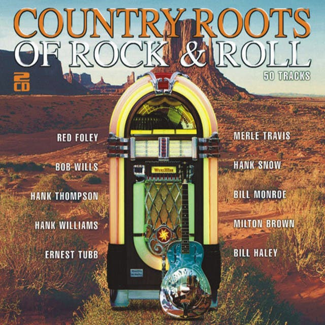 The Country Roots Of Rock & Roll