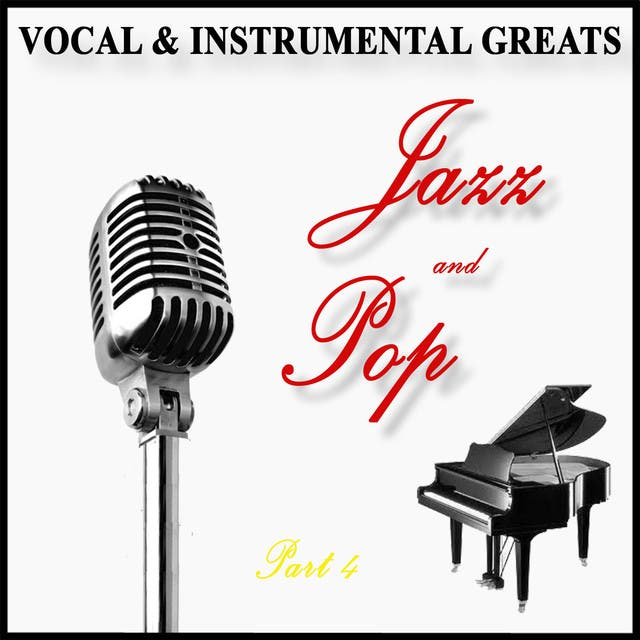 Vocal And Instrumental Greats - Part 4 - Jazz And Pop