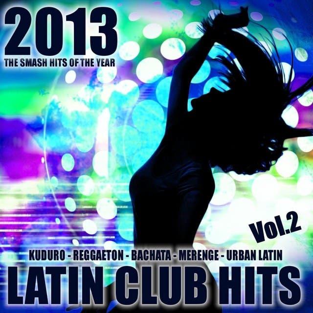 Latin Club Hits 2013, Vol.2 (Kuduro, Salsa, Bachata, Merengue, Reggaeton, Mambo, Cubaton, Dembow, Bolero, Cumbia)