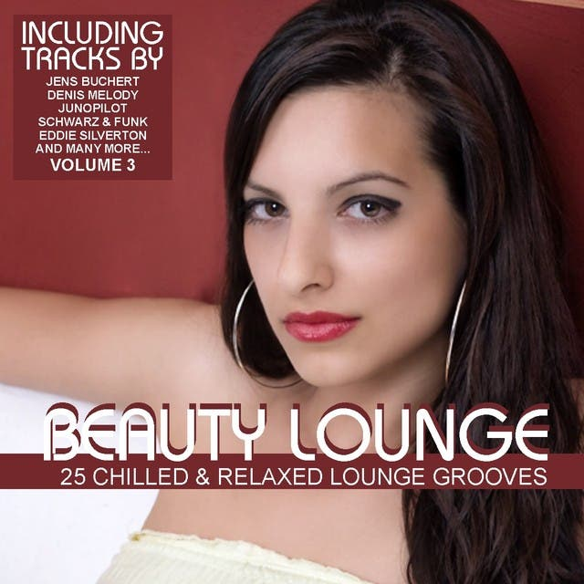 Beauty Lounge Vol. 3 - 25 Chilled & Relaxed Lounge Grooves