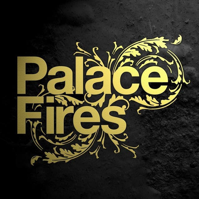 Palace Fires