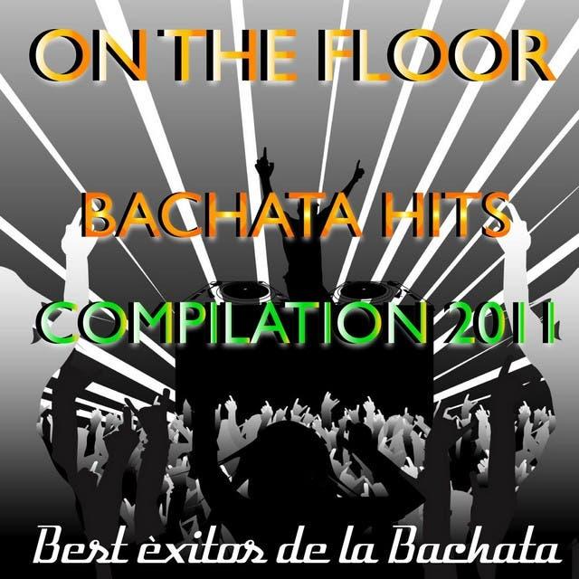 On The Floor Bachata Hits 2011