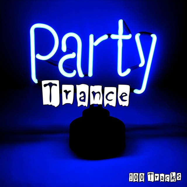 Trance Party - 100 Tracks