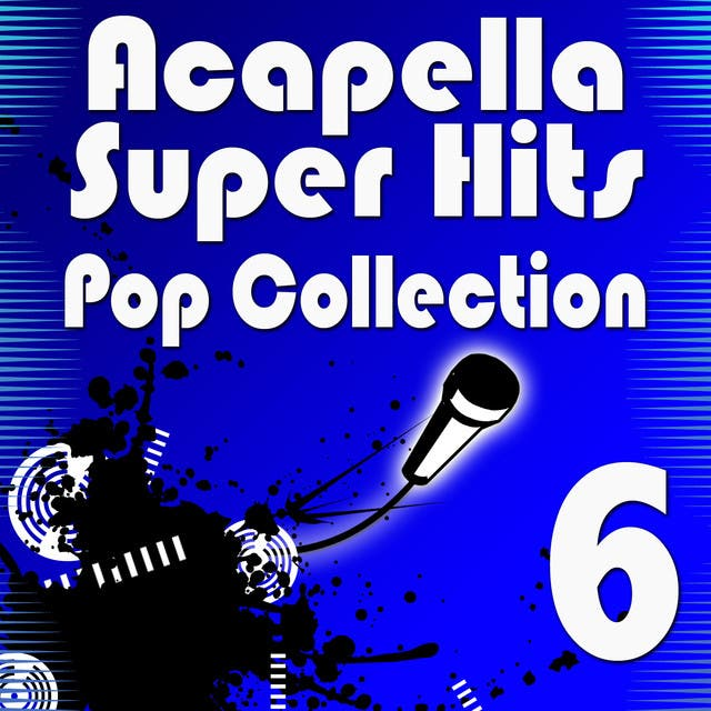 Acapella Super Hits - Pop Collection 6