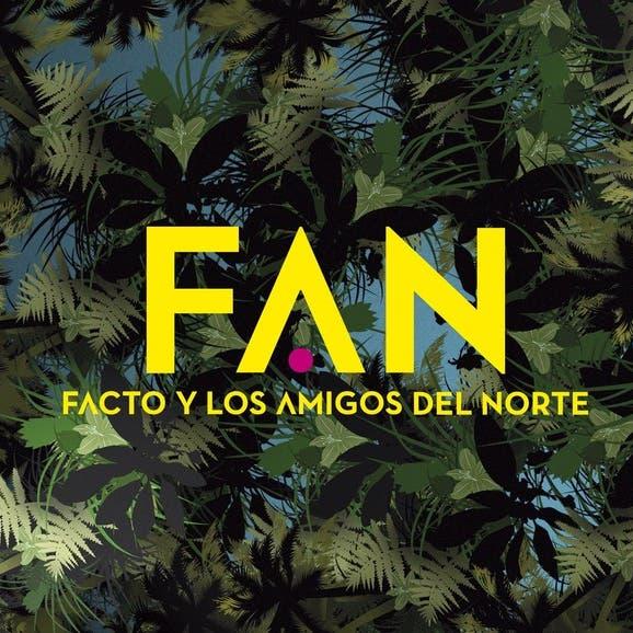Facto Y Los Amigos Del Norte