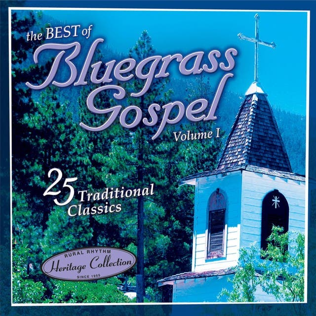 Sound Traditions: The Best Of Bluegrass Gospel, Volume 1