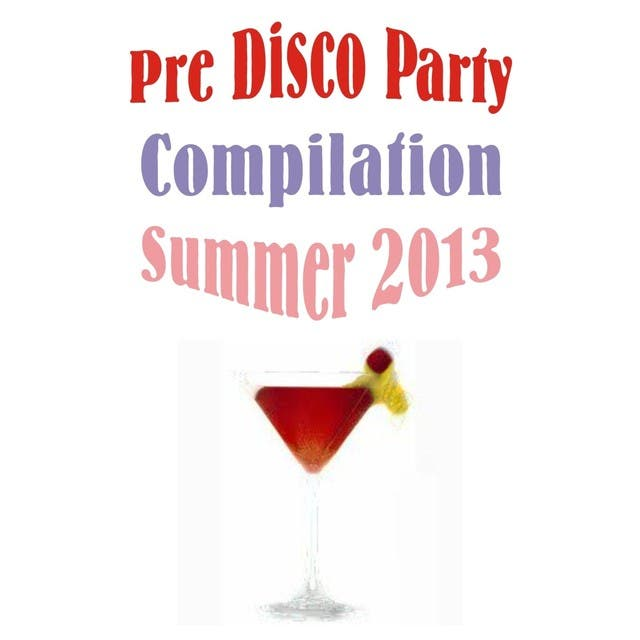 Pre Disco Party Compilation Summer 2013
