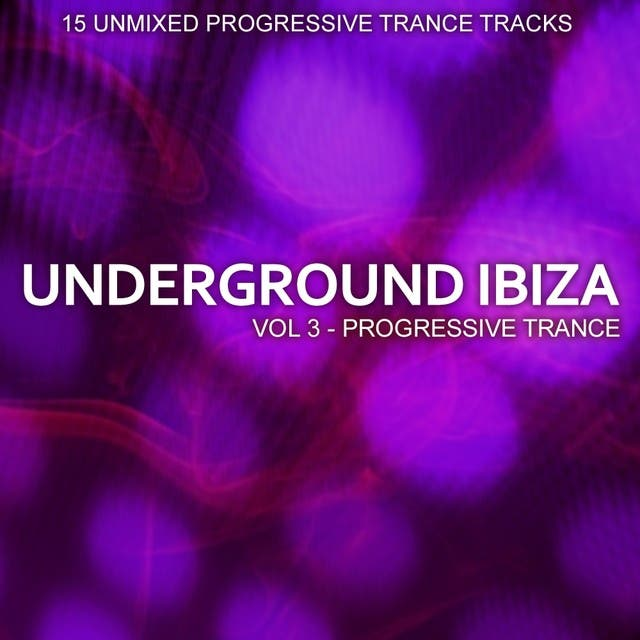 Underground Ibiza Vol. 3 - Prog Trance