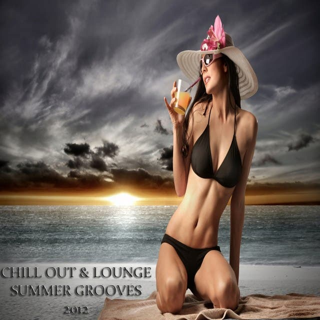 Chill Out & Lounge Summer Grooves 2012, Pt.1 (A Luxury Tribute To The Sunny Side Of Life)