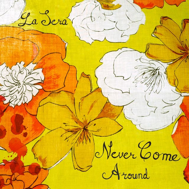 Never Come Around
