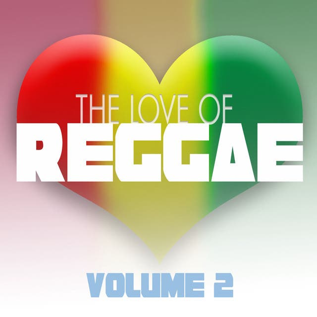 The Love Of Reggae Vol 2