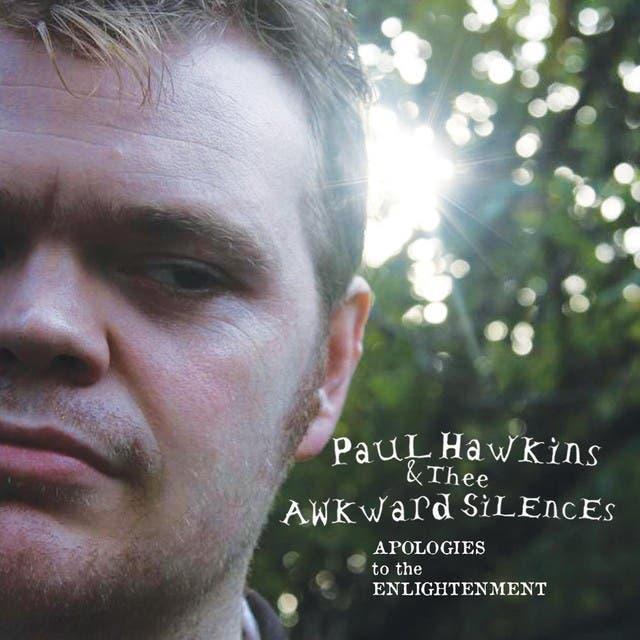 Paul Hawkins & Thee Awkward Silences
