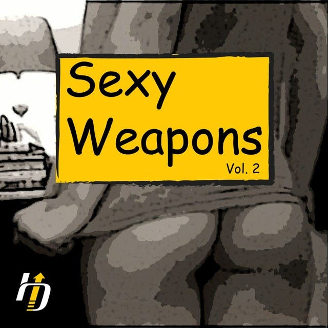 Sexy Weapons Vol. 2