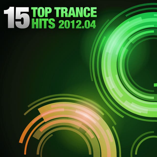 15 Top Trance Hits, 2012-04