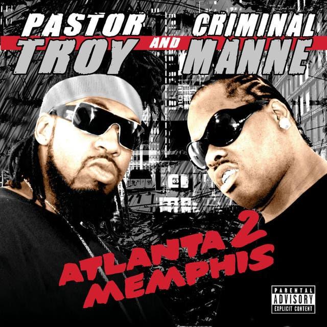 Pastor Troy & Criminal Manne