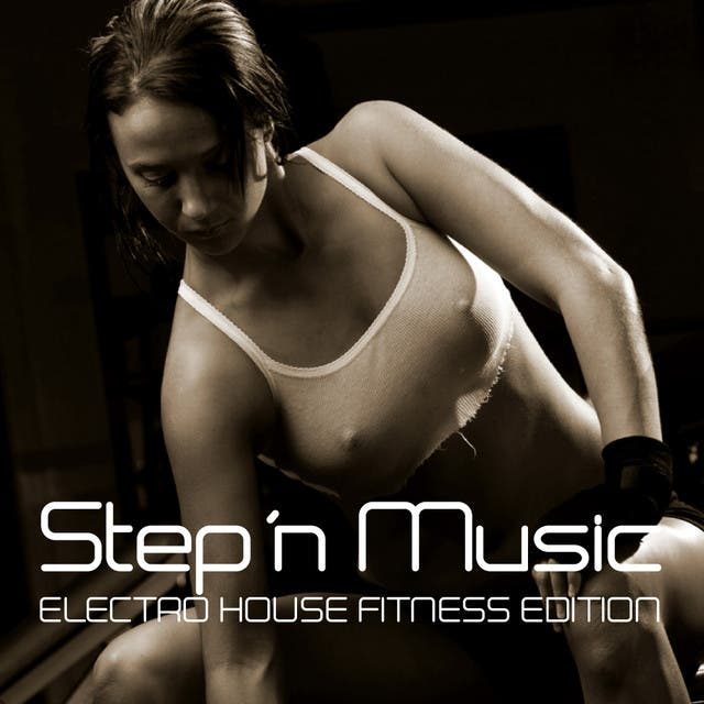 Step´n Music - Electro House Fitness Edition