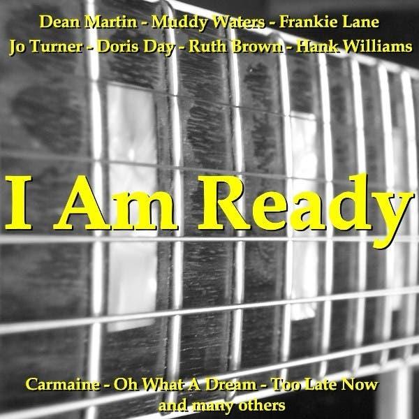 I Am Ready - Oldies