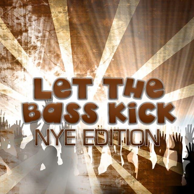 Let The Bass Kick (NYE Edition)