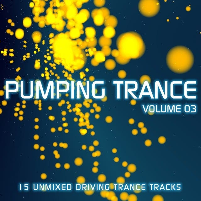 Pumping Trance Volume 03
