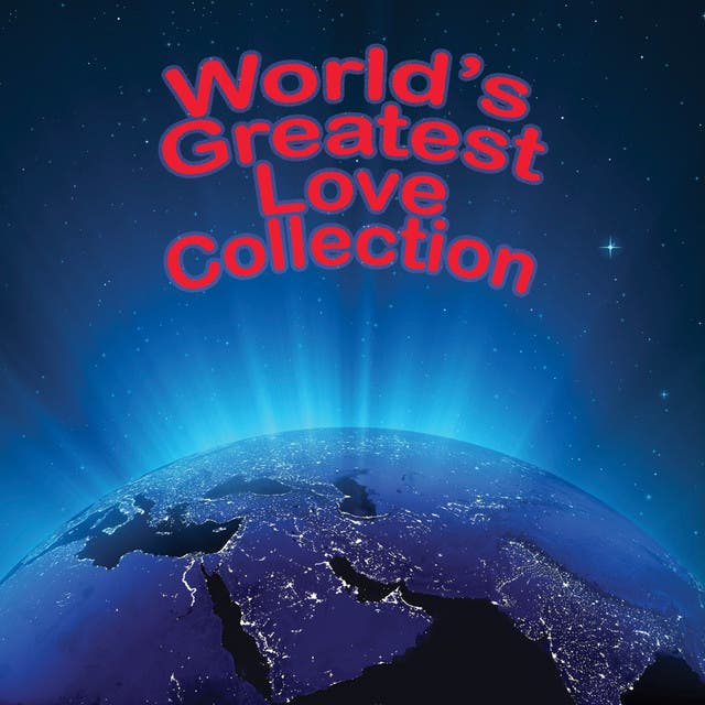 The World's Greatest Love Collection