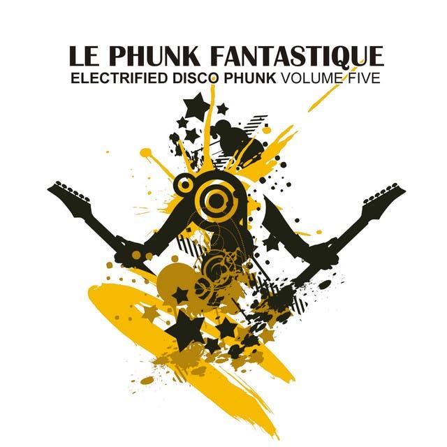 Le Phunk Fantastique 5 - Electrified Disco Phunk